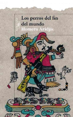 Los perros del fin del mundo / The Dirt at the End of the World (Paperback)