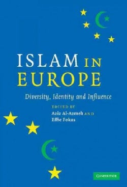 Islam in Europe: Diversity, Identity and Influence (Hardcover)