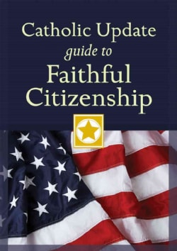 Catholic Update Guide to Faithful Citizenship (Paperback)