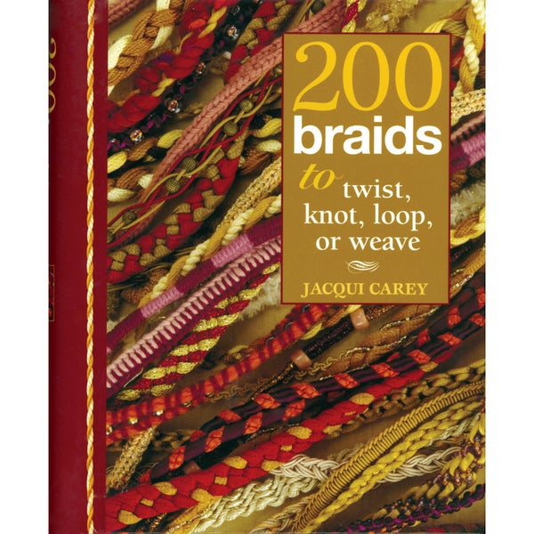 Interweave Press-200 Braids To Twist, Knot, Loop Or