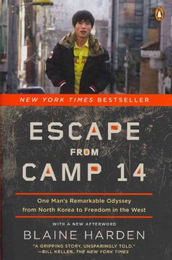 Escape from Camp 14: One Man's Remarkable Odyssey from North Korea to Freedom in the West (Paperback)