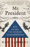 Mr. President: How and Why the Founders Created a Chief Executive (Paperback)