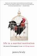 Life in a Marital Institution: Twenty Years of Monogamy in One Terrifying Memoir (Hardcover)