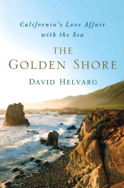 The Golden Shore: California's Love Affair With the Sea (Hardcover)