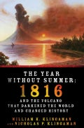 The Year Without Summer: 1816 and the Volcano That Darkened the World and Changed History (Hardcover)