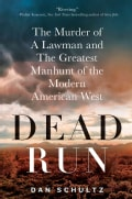 Dead Run: The Murder of a Lawman and the Greatest Manhunt of the Modern American West (Hardcover)