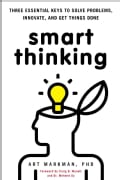 Smart Thinking: Three Essential Keys to Solve Problems, Innovate, and Get Things Done (Paperback)