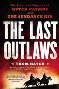 The Last Outlaws: The Lives and Legends of Butch Cassidy and the Sundance Kid (Hardcover)