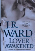 Lover Awakened: A Novel of the Black Dagger Brotherhood (Hardcover)