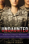 Undaunted: The Real Story of America's Servicewomen in Today's Military (Hardcover)