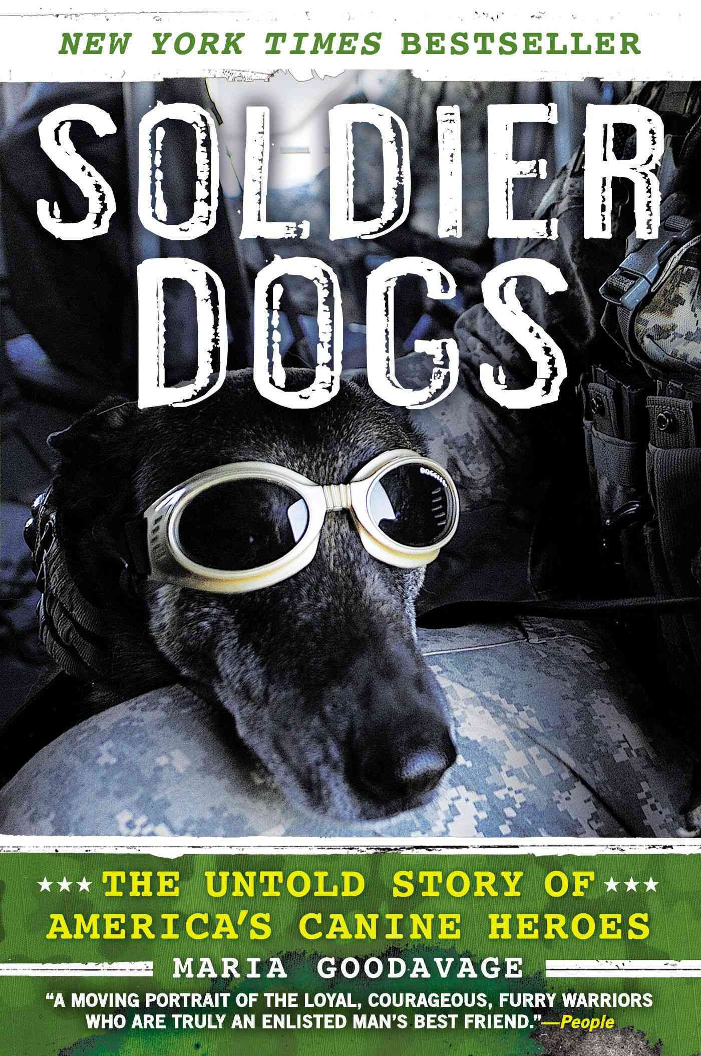 Soldier Dogs: The Untold Story of America's Canine Heroes (Paperback)