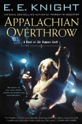 Appalachian Overthrow: A Novel of the Vampire Earth (Hardcover)