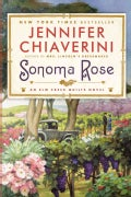 Sonoma Rose: An Elm Creek Quilts Novel (Paperback)