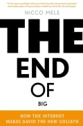 The End of Big: How the Internet Makes David the New Goliath (Hardcover)