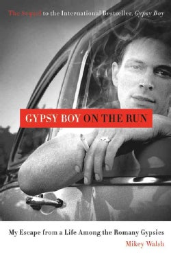 Gypsy Boy on the Run: My Escape from a Life Among the Romany Gypsies (Hardcover)