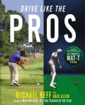 Drive Like the Pros: Increase Your Clubhead Speed and Distance Using 3-D Technology by Taylormade (Hardcover)
