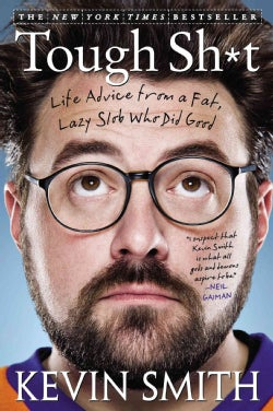 Tough Sh*t: Life Advice from a Fat, Lazy Slob Who Did Good (Paperback)