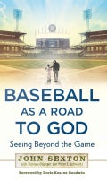 Baseball As a Road to God: Seeing Beyond the Game (Hardcover)