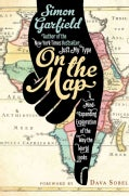 On the Map: A Mind-Expanding Exploration of the Way the World Looks (Hardcover)