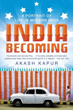 India Becoming: A Portrait of Life in Modern India (Paperback)