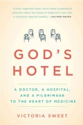 God's Hotel: A Doctor, a Hospital, and a Pilgrimage to the Heart of Medicine (Paperback)