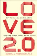 Love 2.0: How Our Supreme Emotion Affects Everything We Feel, Think, Do, and Become (Hardcover)