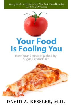 Your Food Is Fooling You: How Your Brain Is Hijacked by Sugar, Fat, and Salt (Paperback)