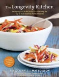 The Longevity Kitchen: Satisfying, Big-Flavor Recipes Featuring the Top 16 Age-Busting Power Foods (Hardcover)