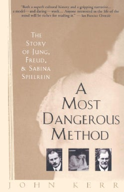A Most Dangerous Method: The Story of Jung, Freud, and Sabina Spielrein (Paperback)
