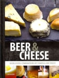 Beer & Cheese: 50 Delicious Combinations by Vinken & Van Tricht (Hardcover)