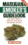 Marijuana Smoker's Guidebook: The Easy Way to Identify and Enjoy Marijuana Strains (Paperback)