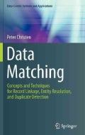 Data Matching: Concepts and Techniques for Record Linkage, Entity Resolution, and Duplicate Detection (Hardcover)