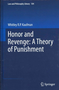 Honor and Revenge: A Theory of Punishment (Hardcover)