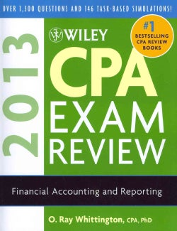 Wiley CPA Exam Review 2013: Regulation / Financial Accounting and Reporting / Auditing and Attestation / Business... (Paperback)