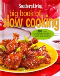 Southern Living Big Book of Slow Cooking: 200 Fresh, Wholesome Recipes - Ready and Waiting (Hardcover)