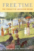 Free Time: The Forgotten American Dream (Hardcover)