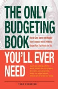 The Only Budgeting Book You'll Ever Need: How to Save Money and Manage Your Finances with a Personal Budget Plan ... (Paperback)