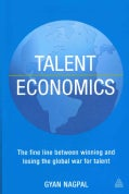 Talent Economics: The Fine Line Between Winning and Losing the Global War for Talent (Paperback)