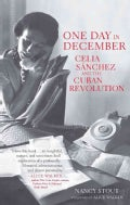 One Day in December: Celia Sanchez and the Cuban Revolution (Hardcover)