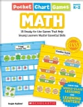 Pocket Chart Games Math: 15 Ready-to-Use Games That Help Young Learners Master Essential Skills: Grades K-2 (Paperback)