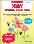 May Monthly Idea Book, Grades Prek-3: Ready-to-use Templates, Activities, Management Tools, and More - for Every ... (Paperback)