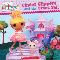 Cinder Slippers and the Grand Ball (Paperback)