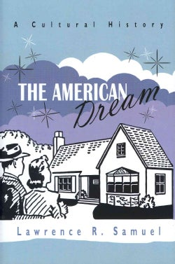 The American Dream: A Cultural History (Hardcover)