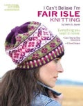 I Can't Believe I'm Fair Isle Knitting (Paperback)