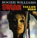 Roger Williams - Temptation/Yellow Bird