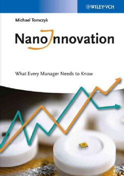 Nanoinnovation: What Every Manager Needs to Know (Paperback)