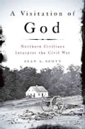 A Visitation of God: Northern Civilians Interpret the Civil War (Paperback)