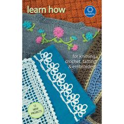 Coats & Clark Books-Learn How To Knit, Crochet, Tat & Embroi