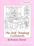 The Self-Healing Cookbook: Whole Foods to Balance Body, Mind & Moods (Paperback)
