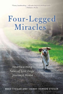 Four-Legged Miracles: Heartwarming Tales of Lost Dogs' Journeys Home (Paperback)
